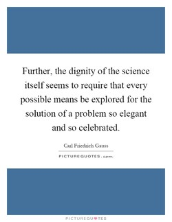 Further, the dignity of the science 
