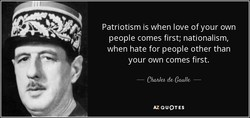 Patriotism is when love of your own 