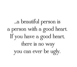 ...a beautiful person is 