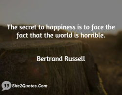 ¯The secret to happiness is to face the 