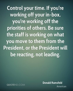 Control your time. If you're 