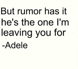 But rumor has it 