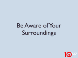 Be Aware of Your 