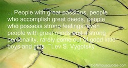 ... People withgeat passions, people 