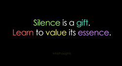 Silence is a gift, 
