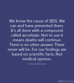 We know the cause of SIDS. We 