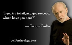 you try to fail, and you succeed, 
