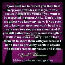 If you want me to respect you than first 