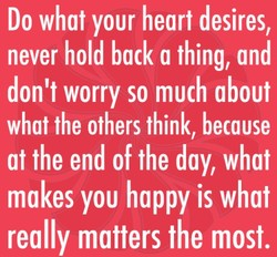 Do what your heart desires, 