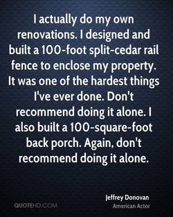 I actually do my own 