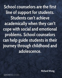 School counselors are the first 