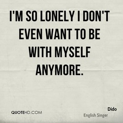I'M SO LONELY I DON'T 