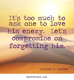 It's too much to 