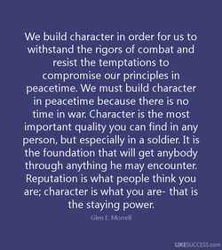 We build character in order for us to 