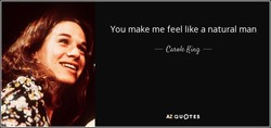You make me feel like a natural man 