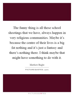 The funny thing is all these school 