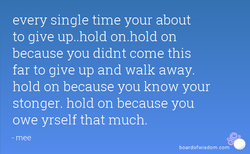 every single time your about 
