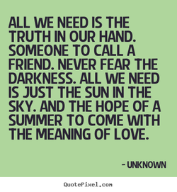 ALL WE NEED IS THE 