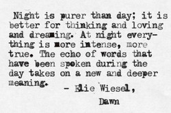 Night is purer than day; it is 