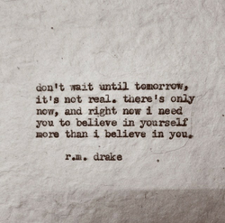 don't wait until tomorrow, 