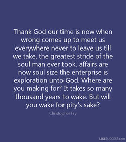 Thank God our time is now when 