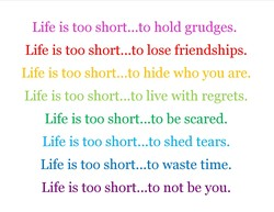 Life is too hold grudges, 