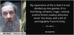 My experience of life is that it is not 