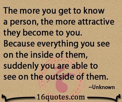 The more you get to know 