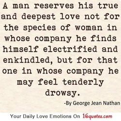 A man reserves his true 