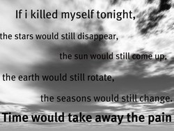 If i killed myself tonight, 