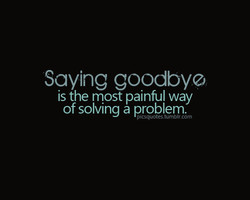 Saying goodbye, 