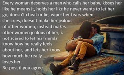 Every woman deserves a man who calls her baby, kisses her 