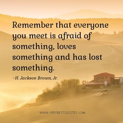 Remember that everyone 