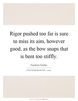 Rigor pushed too far is sure 