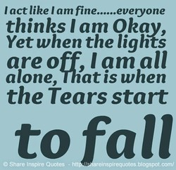 I act like I am fine 
