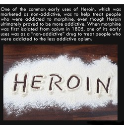 One of the common early uses of Heroin, which was 
