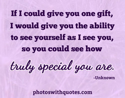 If I could give you one gift, 