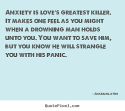 ANXIETY IS LOVE'S GREATEST KILLER. 