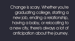 Change is scary. Whether you're 