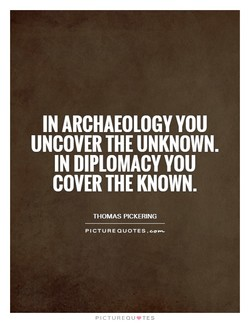 IN ARCHAEOLOGY YOU 