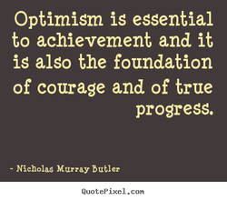 Optimism is essential 