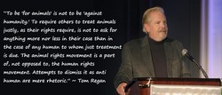 't To be 'for animals' is not to be 'against 