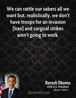 We can rattle our sabers all we 