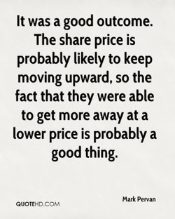 It was a good outcome. 