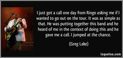 I just got a call one day from Ringo asking me if I 