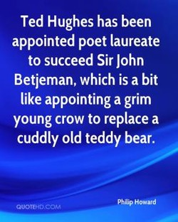 Ted Hughes has been 
