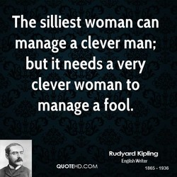 The silliest woman can 