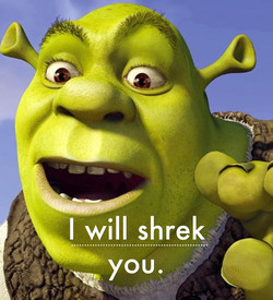 I will Shrek
