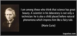 I am among those who think that science has great 