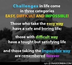 Challenges in life come 